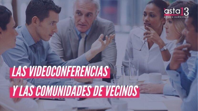 LAS VIDEOCONFERENCIAS Y LAS COMUNIDADES DE VECINOS